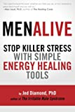 MenAlive:  Stop Killer Stress with Simple Energy Healing Tools