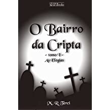 O Bairro da Cripta: Tomo I - As Elegias