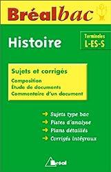 Bréal bac terminal L-ES-S, une année d'histoire: sujets et corrigés