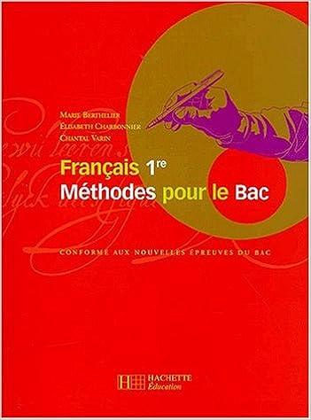 Télécharger en ligne Français 1ère. Méthode pour le BAC pdf