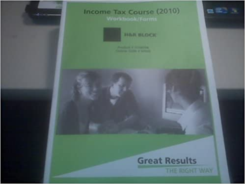H R Block Income Tax Course 2010 Workbook Forms Product H108398