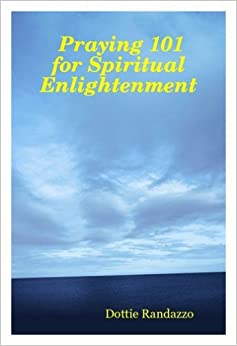 Book Praying 101 for Spiritual Enlightenment