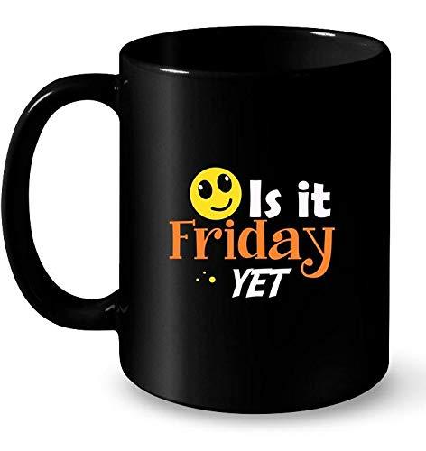 Is It Friday Yet Funny Meme Holiday Gift Coffee Mug 11 ()