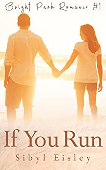 If You Run (Bright Park Romance Book 1) by [Eisley, Sibyl]