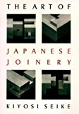 Art of Japanese Joinery, Kiyosi Seike, 0834815168
