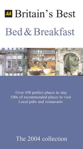 Britain's Best Bed & Breakfast: The 2004 Collection (Best of Britain's)...