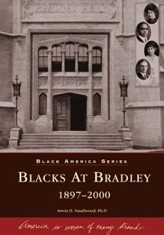 Books : Blacks at Bradley: 1897-2000 (IL) (Black America Series)