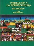 Introduccion A la Permacultura, Bill Mollison and Reny M. Slay, 0908228090