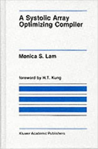 Book A Systolic Array Optimizing Compiler (The Springer International Series in Engineering and Computer Science)