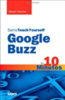 Sams Teach Yourself Google Buzz in 10 Minutes Front Cover