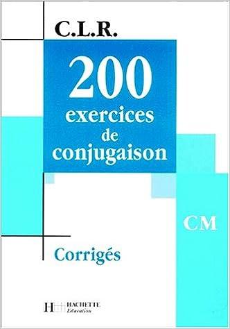 En ligne 200 exercices de conjugaison CM. : Corrigés pdf