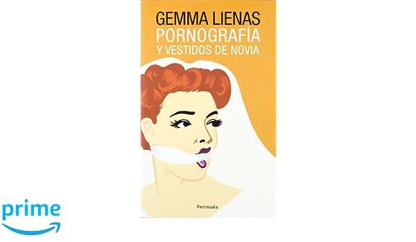 Pornografía y vestidos de novia (ATALAYA PEQUEÑO): Amazon.es: Gemma Lienas, Alba Sanchís Álvarez: Libros