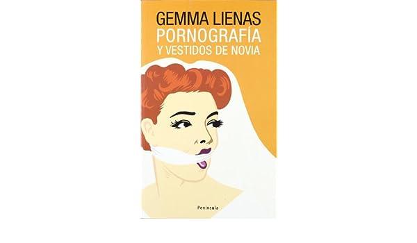 Pornografia Y Vestidos De Novia: Gemma Lienas: 9788483077696: Amazon.com: Books