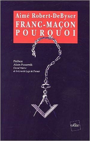 Livre Franc-maçon, pourquoi ? : -Paroles d'initiés- pdf, epub