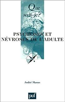 Psychoses et névroses de l'adulte par Manus