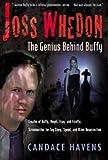 """Joss Whedon - The Genius Behind Buffy"" av Candace Havens"