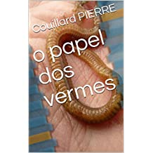 o papel dos vermes (French Edition)