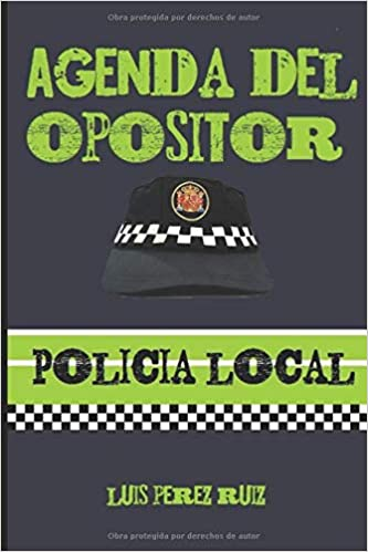 Agenda del Opositor Policía Local: Amazon.es: Luis Pérez ...