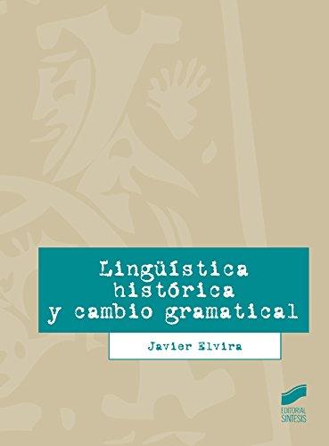 Descargar Libro Lingüística Histórica Y Cambio Gramátical Javier Elvira