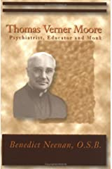 Thomas Verner Moore: Psychiatrist, Educator and Monk