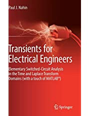 Transients for Electrical Engineers: Elementary Switched-Circuit Analysis in the Time and Laplace Transform Domains (with a touch of MATLAB )