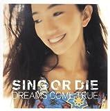 SING OR DIE-WORLDWIDE VERSION-