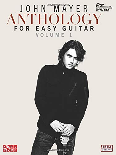John Mayer Anthology for Easy Guitar - Volume 1 (Ez Guitar With Riffs and Tab) - Ez Guitar Chords