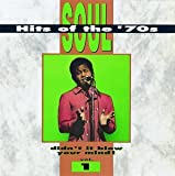 Soul Hits of the 70's: Didn't It Blow Your Mind! - Vol. 1