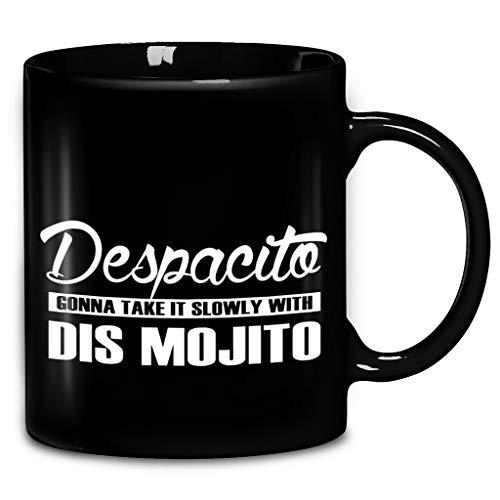 - Despacito Gonna Take It Slowly With Dis Mojito Coffee Mug 11oz & 15oz Ceramic Tea Cups