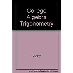 College Algebra Trigonometry