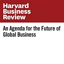 An Agenda for the Future of Global Business Other by Martin Reeves, Johann Harnoss Narrated by Fleet Cooper