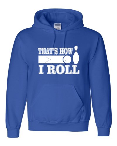 X-Large Royal Blue Adult That''s How I Roll Funny Bowling Sweatshirt Hoodie - Excuse Adult Hoody Sweatshirt