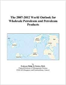 ... Petroleum and Petroleum Products: 9780497335458: Economics Books
