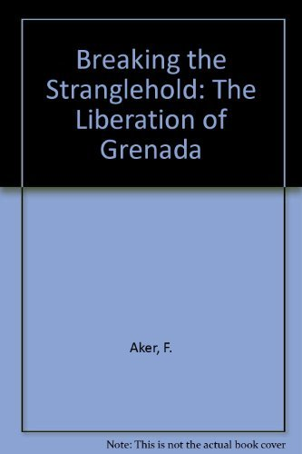 Breaking the Stranglehold: The Liberation of Grenada