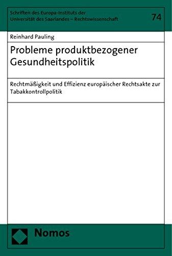 probleme-produktbezogener-gesundheitspolitik-rechtmssigkeit-und-effizienz-europischer-rechtsakte-zur-tabakkontrollpolitik