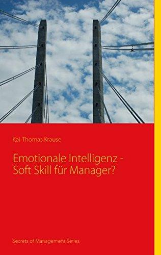 Emotionale Intelligenz - Soft Skill für Manager?