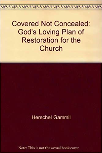 Covered, Not Concealed by C. Herschel Gammill (1991-11-01)