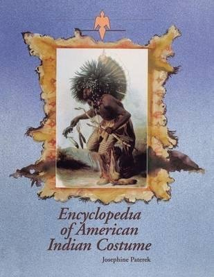 [(Encyclopedia of American Indian Costume)] [By (author) Josephine Paterek] published on (October, 1996) -