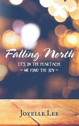 Falling North: It's in the Heartache - We Find the Joy -
