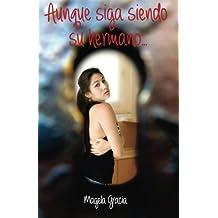 Aunque Siga Siendo Su Hermano... (Spanish Edition)