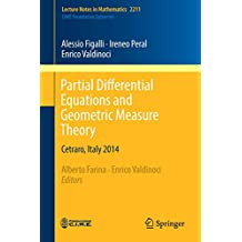 Partial Differential Equations and Geometric Measure Theory: Cetraro, Italy 2014