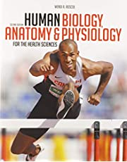 Human Biology, Anatomy & Physiology for the Health Sciences