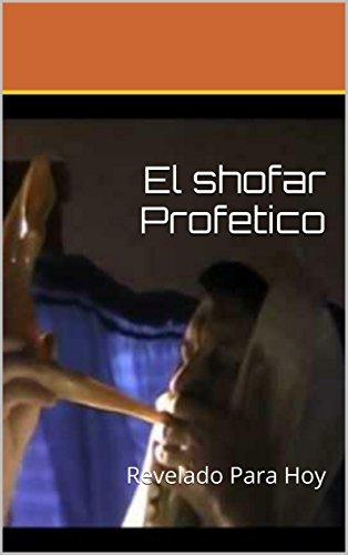Amazoncom El Shofar Profetico Revelado Para Hoy Spanish Edition