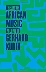 Theory of African Music, Volume II (Chicago Studies in Ethnomusicology)