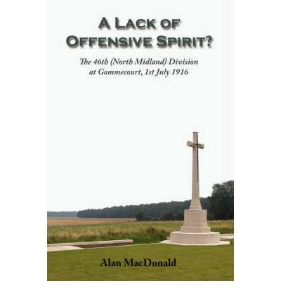 A Lack of Offensive Spirit?: The 46th (North Midland) Division at Gommecourt, 1st July 1916 (Paperback) - Common ebook