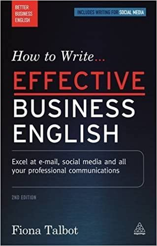 Book How to Write Effective Business English: Excel at E-mail, Social Media and All Your Professional Communications (Better Business English) by Fiona Talbot (2016-02-28)