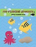 My Fishing Journal (Kids Fishing Book): Fishing Journal for Kids; Log Experiences