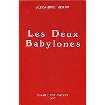 Les deux babylones: Identité de l'égise romaine et du culte de Nemrod et de Samiramis (French Edition)