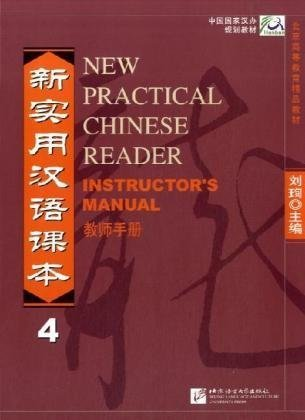 New Practical Chinese Reader Instructor's Manual 4 (v. 4) (English and Chinese Edition)