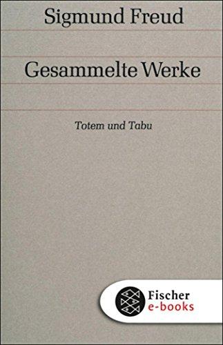 Totem und Tabu: Einige Übereinstimmungen im Seelenleben der Wilden und der Neurotiker (Gesammelte Werke in 18 Bänden mit einem Nachtragsband 9) (German Edition) (Australien-verbot)